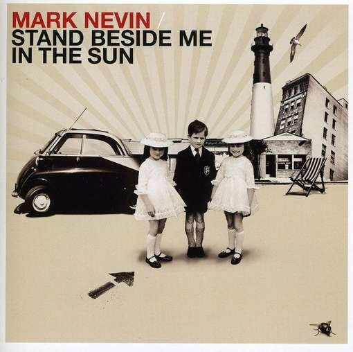 Mark Nevin, Stand Beside Me in the Sun, Raresong, 2011