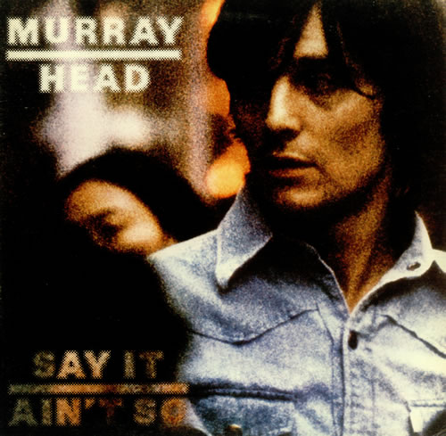Murray_Head_-_Say_It_Ain't_So