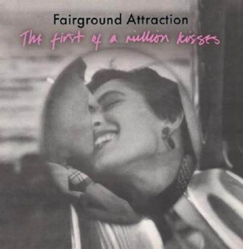 Fairground Attraction First of a Million Kisses